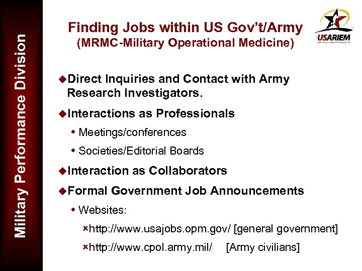 Military Performance Division Finding Jobs within US Gov't/Army (MRMC-Military Operational Medicine) u. Direct Inquiries