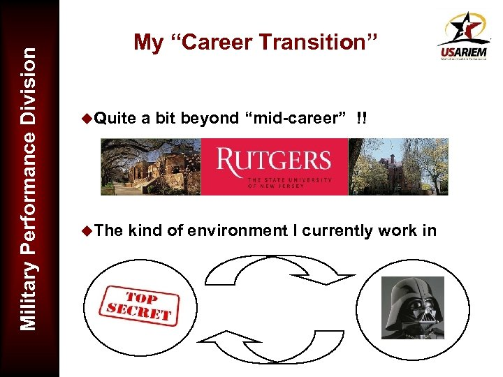 "Military Performance Division My ""Career Transition"" u. Quite u. The a bit beyond ""mid-career"""