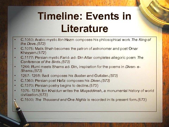 Timeline: Events in Literature • • • C. 1050: Arabic mystic Ibn Hazm composes