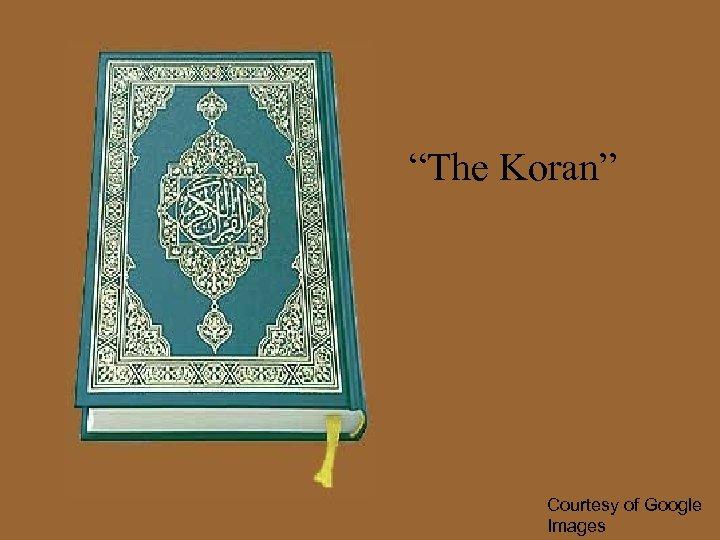 """""""The Koran"""" Courtesy of Google Images"""