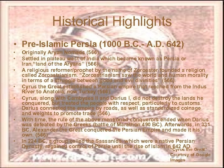 Historical Highlights • Pre-Islamic Persia (1000 B. C. - A. D. 642) • •