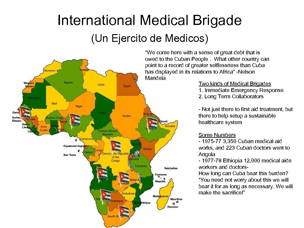 "International Medical Brigade (Un Ejercito de Medicos) ""We come here with a sense of"