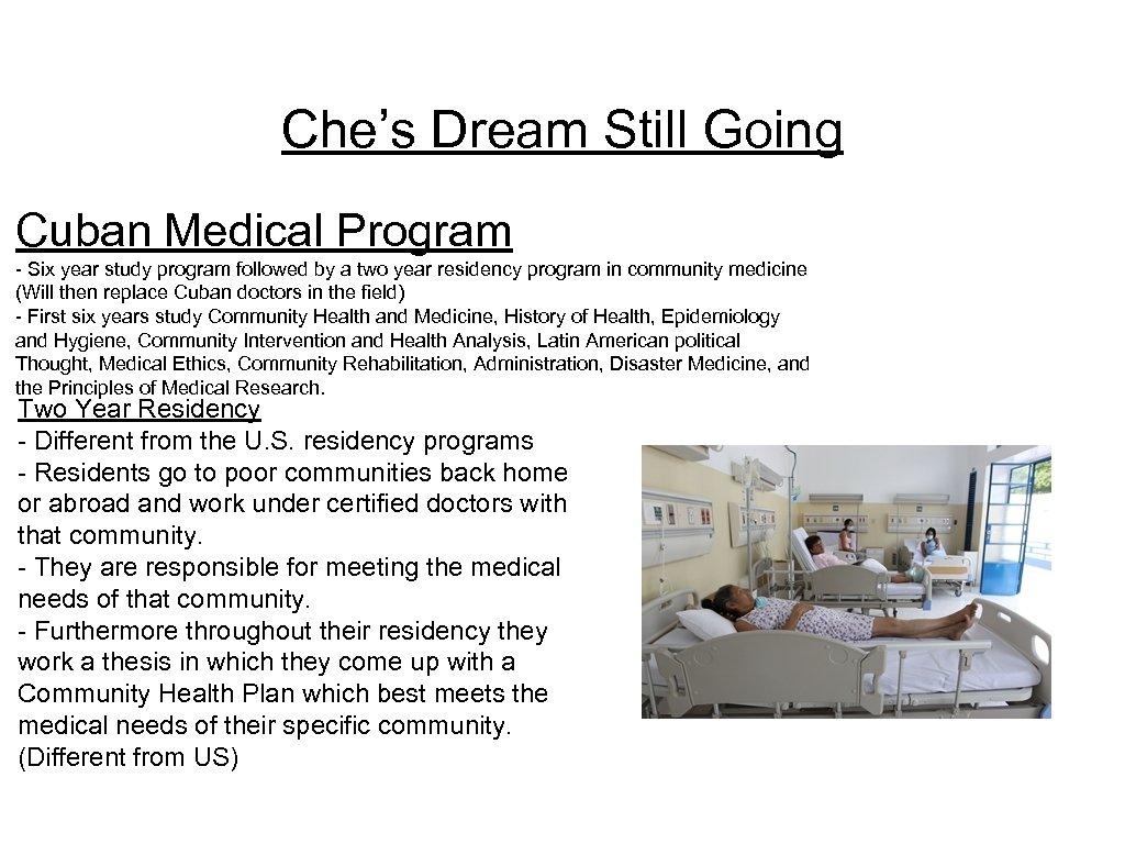 Che's Dream Still Going Cuban Medical Program - Six year study program followed by