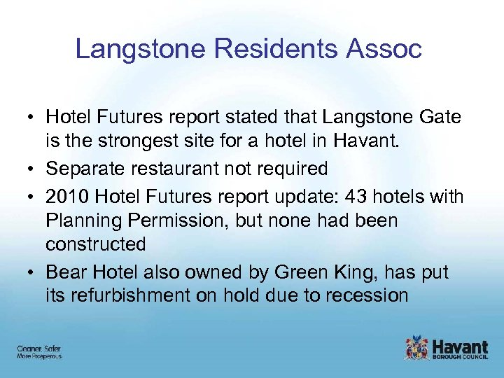 Langstone Residents Assoc • Hotel Futures report stated that Langstone Gate is the strongest