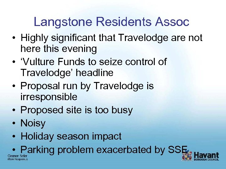 Langstone Residents Assoc • Highly significant that Travelodge are not here this evening •