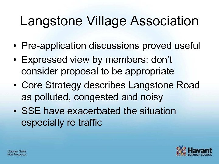Langstone Village Association • Pre-application discussions proved useful • Expressed view by members: don't