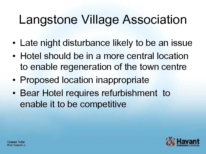 Langstone Village Association • Late night disturbance likely to be an issue • Hotel