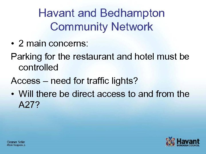 Havant and Bedhampton Community Network • 2 main concerns: Parking for the restaurant and