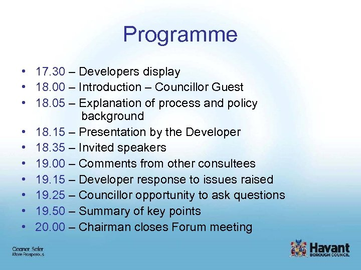 Programme • 17. 30 – Developers display • 18. 00 – Introduction – Councillor