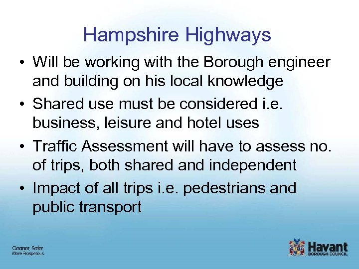 Hampshire Highways • Will be working with the Borough engineer and building on his