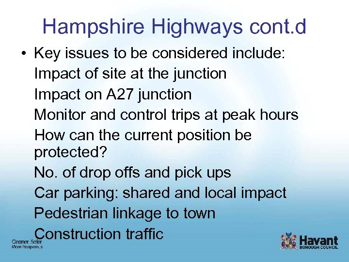 Hampshire Highways cont. d • Key issues to be considered include: Impact of site