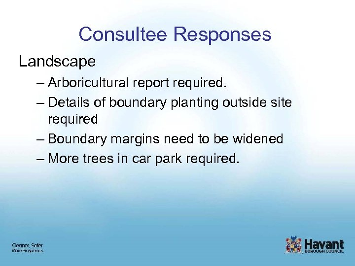 Consultee Responses Landscape – Arboricultural report required. – Details of boundary planting outside site