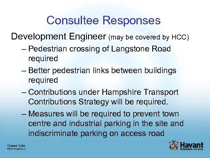 Consultee Responses Development Engineer (may be covered by HCC) – Pedestrian crossing of Langstone