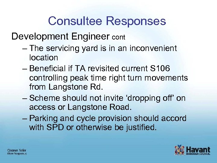 Consultee Responses Development Engineer cont – The servicing yard is in an inconvenient location
