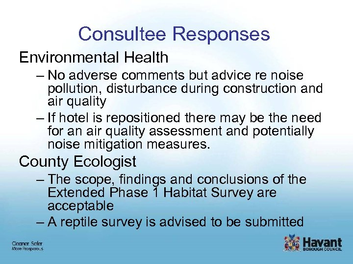 Consultee Responses Environmental Health – No adverse comments but advice re noise pollution, disturbance