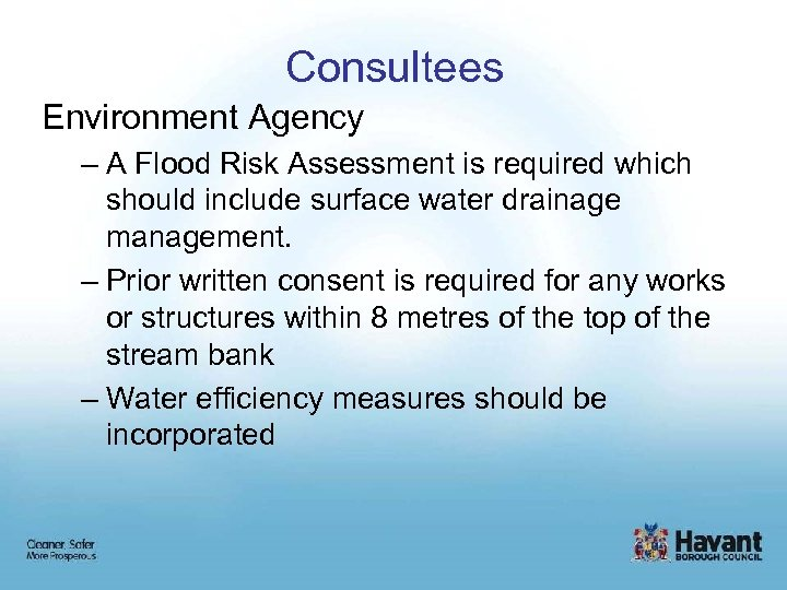 Consultees Environment Agency – A Flood Risk Assessment is required which should include surface