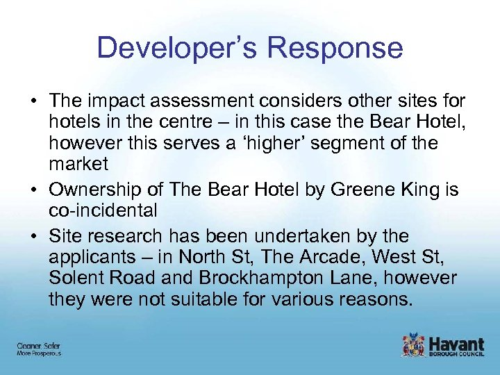 Developer's Response • The impact assessment considers other sites for hotels in the centre