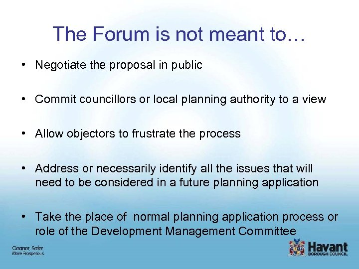 The Forum is not meant to… • Negotiate the proposal in public • Commit