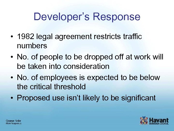 Developer's Response • 1982 legal agreement restricts traffic numbers • No. of people to