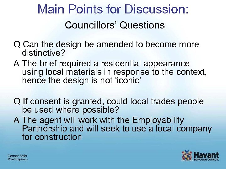 Main Points for Discussion: Councillors' Questions Q Can the design be amended to become