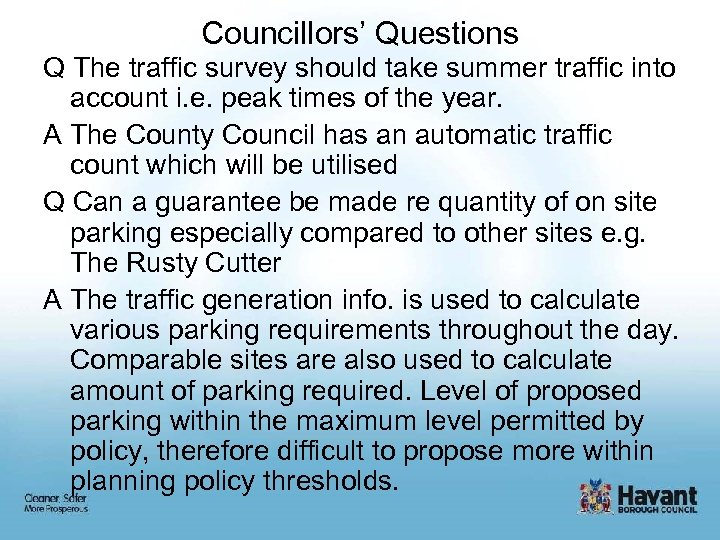 Councillors' Questions Q The traffic survey should take summer traffic into account i. e.