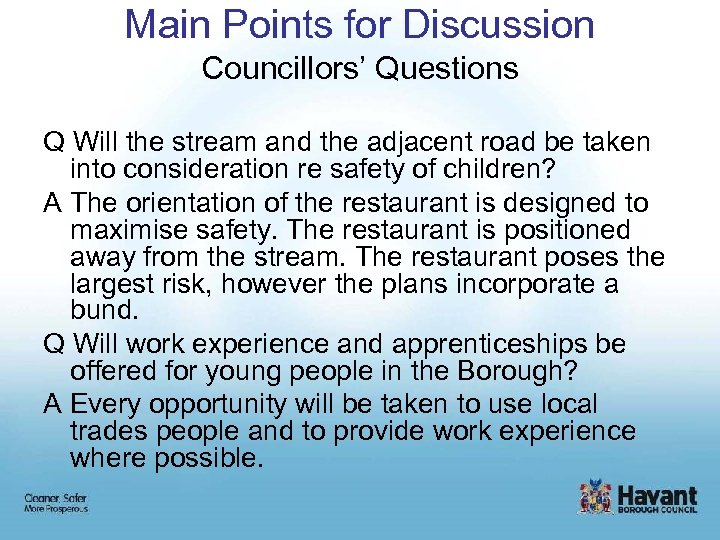 Main Points for Discussion Councillors' Questions Q Will the stream and the adjacent road