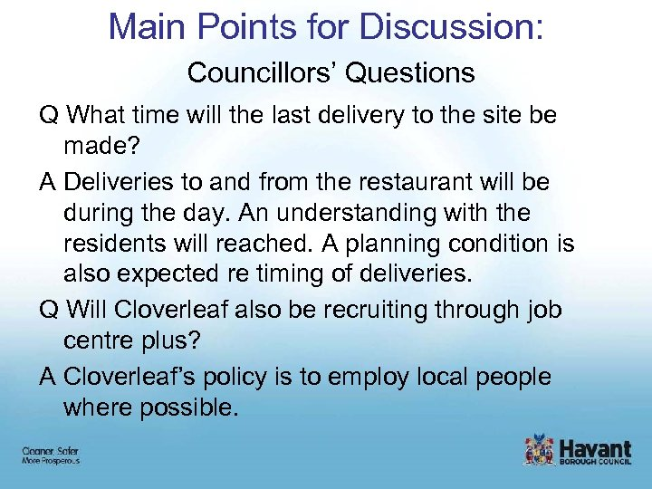 Main Points for Discussion: Councillors' Questions Q What time will the last delivery to