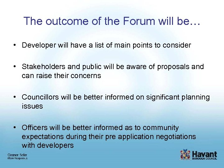 The outcome of the Forum will be… • Developer will have a list of