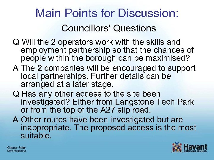 Main Points for Discussion: Councillors' Questions Q Will the 2 operators work with the