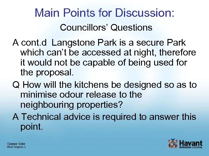 Main Points for Discussion: Councillors' Questions A cont. d Langstone Park is a secure