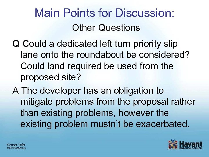 Main Points for Discussion: Other Questions Q Could a dedicated left turn priority slip