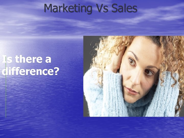 Marketing Vs Sales Is there a difference?
