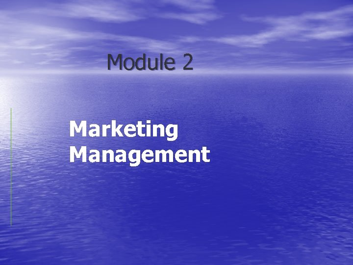 Module 2 Marketing Management