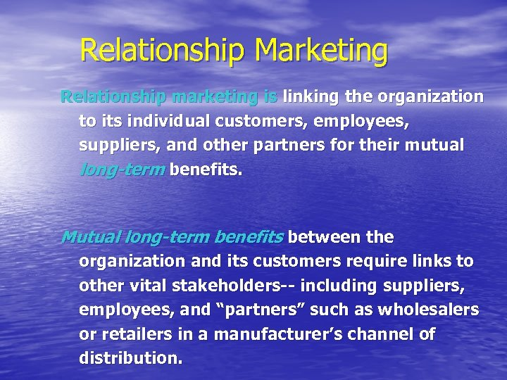 Relationship Marketing Relationship marketing is linking the organization to its individual customers, employees, suppliers,