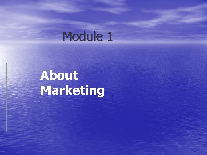Module 1 About Marketing