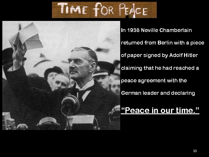 In 1938 Neville Chamberlain returned from Berlin with a piece of paper signed by