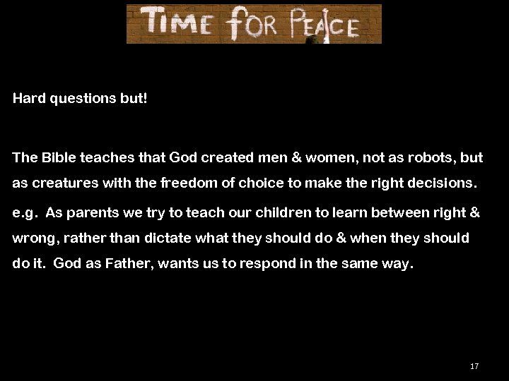 Hard questions but! The Bible teaches that God created men & women, not as