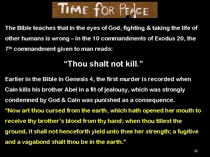 The Bible teaches that in the eyes of God, fighting & taking the life