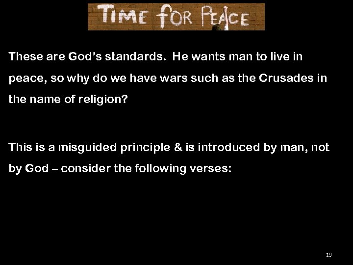 These are God's standards. He wants man to live in peace, so why do