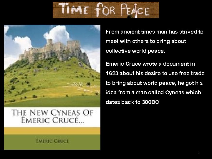 From ancient times man has strived to meet with others to bring about collective