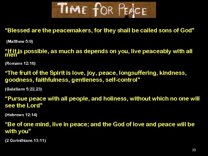"""""""Blessed are the peacemakers, for they shall be called sons of God"""" (Matthew 5:"""
