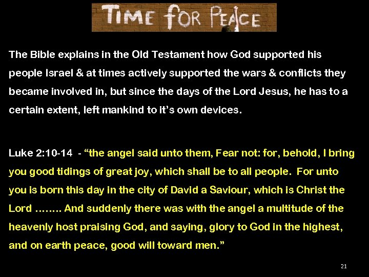 The Bible explains in the Old Testament how God supported his people Israel &