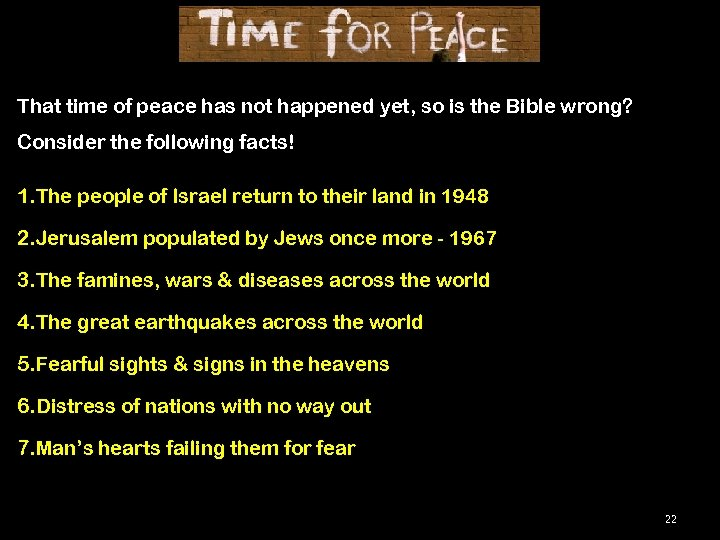 That time of peace has not happened yet, so is the Bible wrong? Consider
