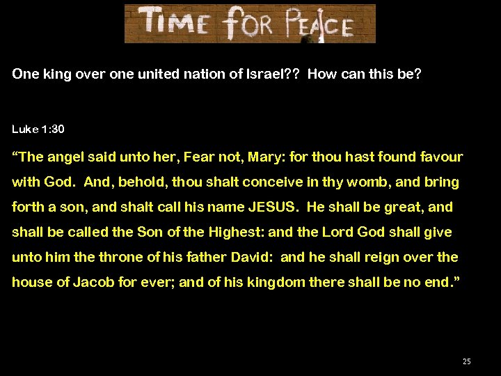 One king over one united nation of Israel? ? How can this be? Luke
