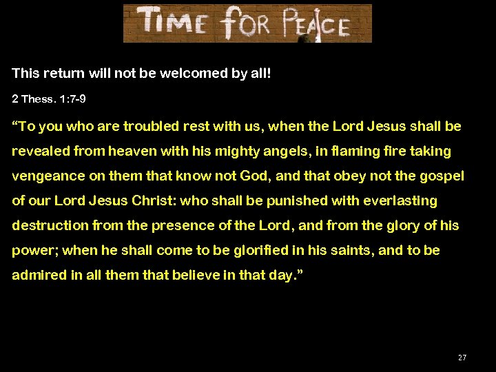 """This return will not be welcomed by all! 2 Thess. 1: 7 -9 """"To"""