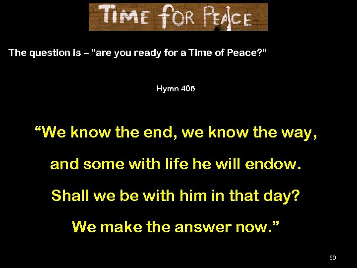 """The question is – """"are you ready for a Time of Peace? """" Hymn"""