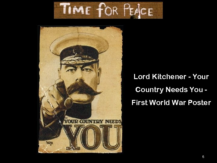 Lord Kitchener - Your Country Needs You First World War Poster 6