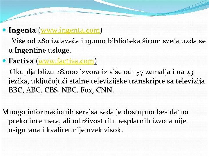 Ingenta (www. ingenta. com) Više od 280 izdavača i 19. 000 biblioteka širom