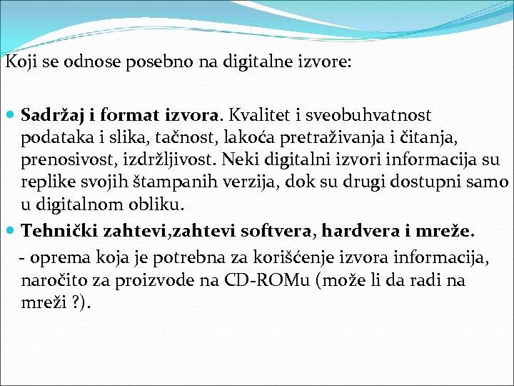 Koji se odnose posebno na digitalne izvore: Sadržaj i format izvora. Kvalitet i sveobuhvatnost