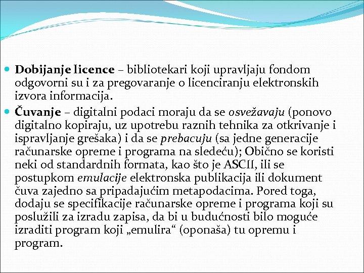 Dobijanje licence – bibliotekari koji upravljaju fondom odgovorni su i za pregovaranje o